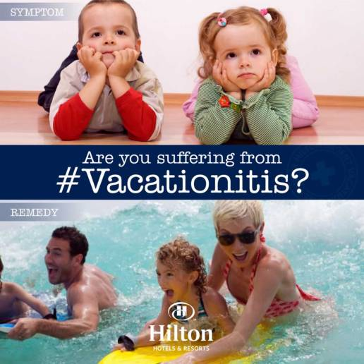 Family Holidays Print Advertising, Vacationitis Campaign by Hilton