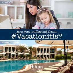 Need A Break Print Advertising, Vacationitis Campaign by Hilton
