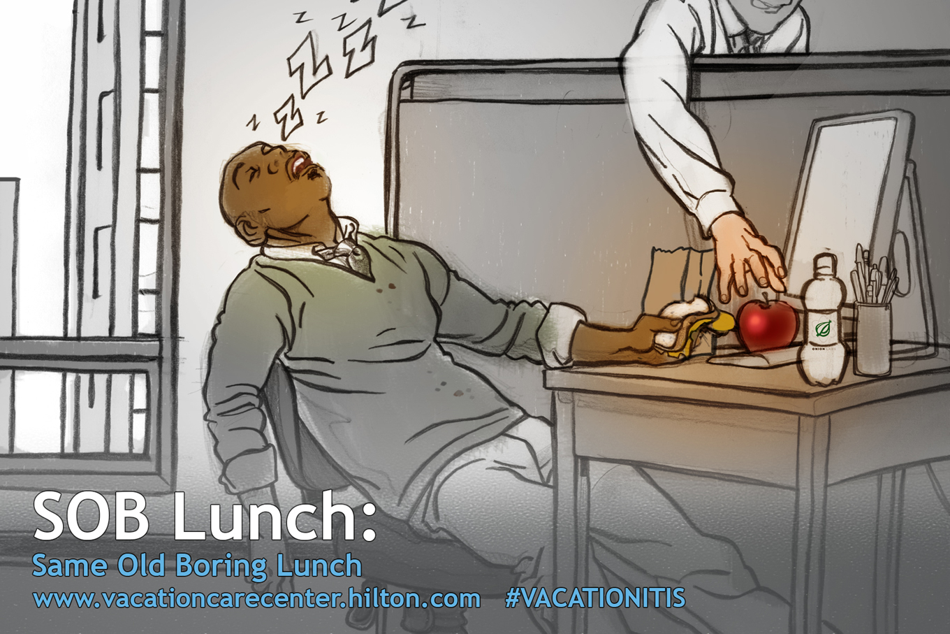 SOB Lunch, Hilton Urgent Vacation Care Centre Marketing Campaign