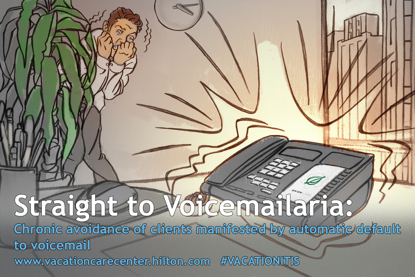 Voicemailaria, Hilton Urgent Vacation Care Centre Marketing Campaign
