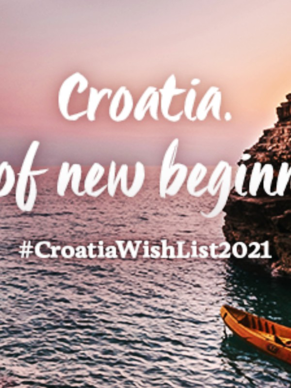 Croatia Wish List 2021, Tourism Campaign by CNTB