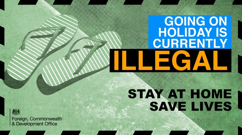 Going on Holiday is Currently Illegal. Stay At Home. Save Lives.