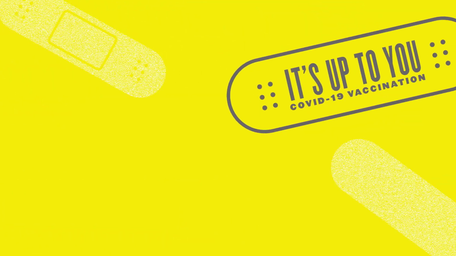 Its Up to You. COVID-19 Vaccine Education by Ad Council