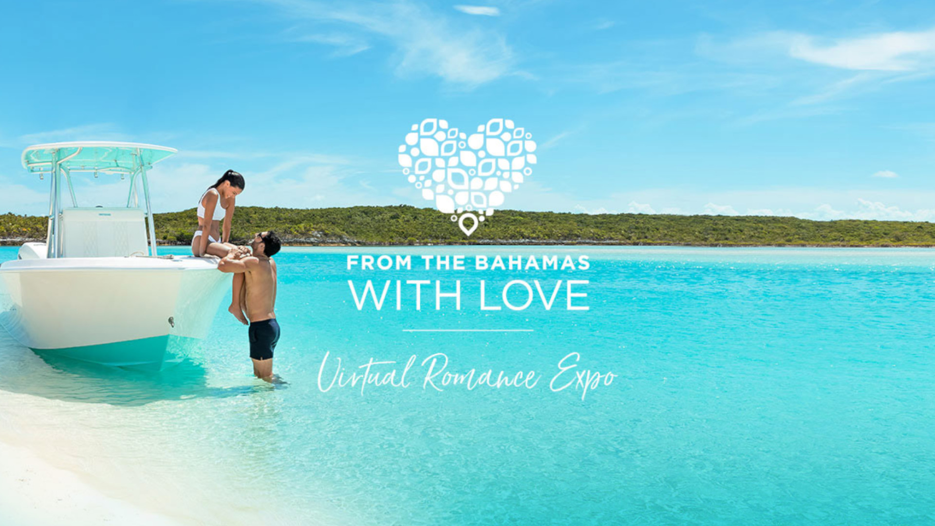 Form Bahamas with Love, Virtual Romance Expo Campaign