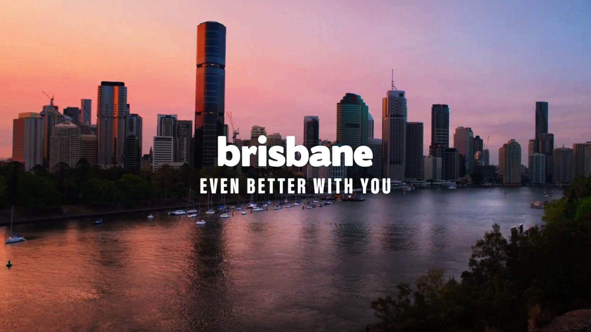 """Brisbane. Even Better with You."" Tourism Campaign"