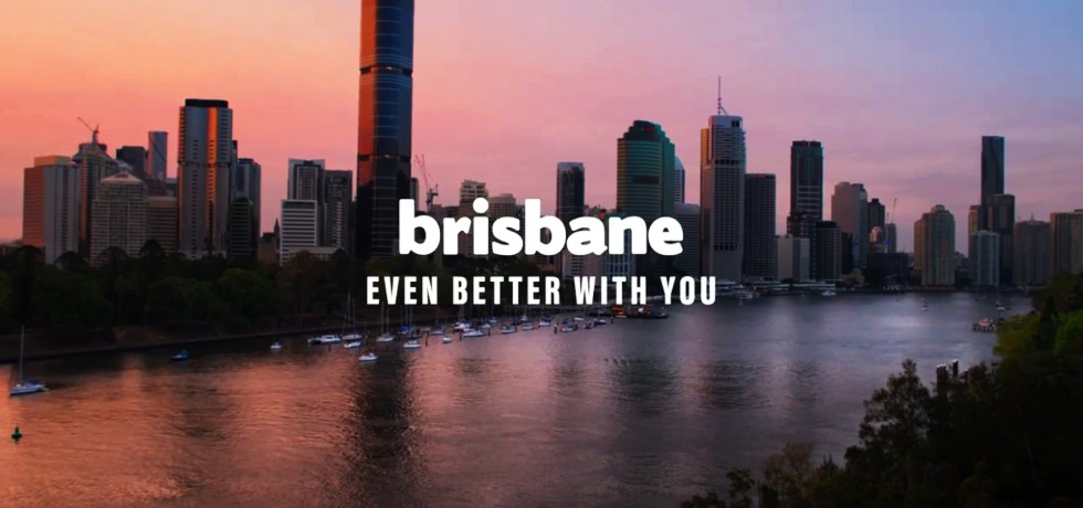 """""""Brisbane. Even Better with You."""" Tourism Campaign"""