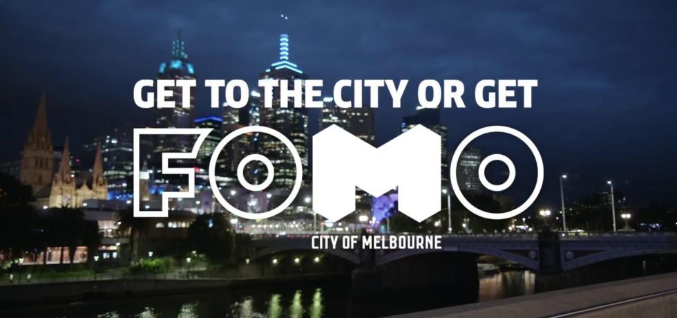 FOMO Campaign by City of Melbourne, Australia