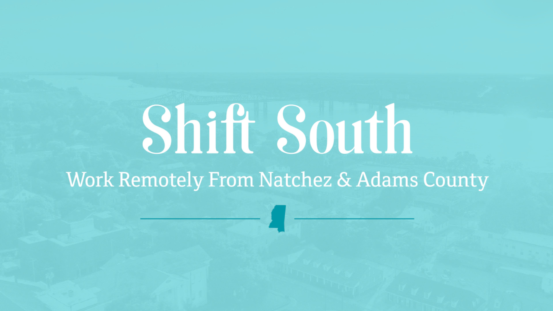 Shift South, Workign Remotely in Natchez / Adam County