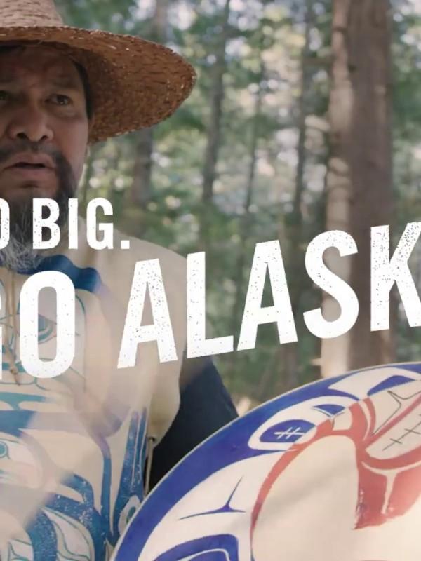 Go Big. Go Alaska. Summer Travel Campaign